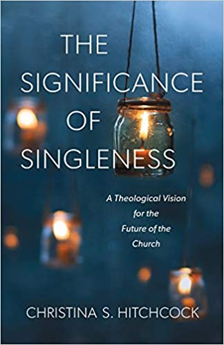 Significance of Singleness by Christina S. Hitchcock