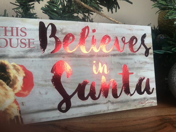 "This House Believes in Santa 4""x10"" Sign"