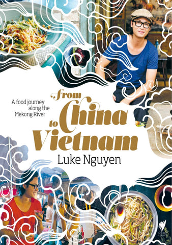 FROM CHINA TO VIETNAM - A Food Journey Down the Mekong River
