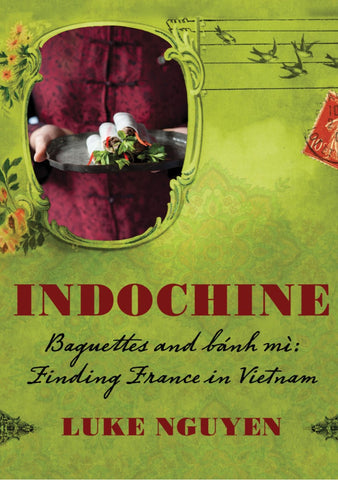 INDOCHINE - Baguettes and Banh Mi. Finding France in Vietnam