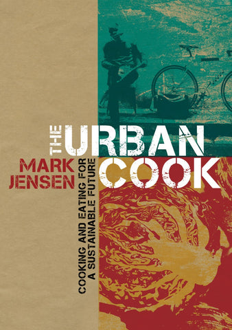 THE URBAN COOK - Cooking and Eating for a Sustainable Future