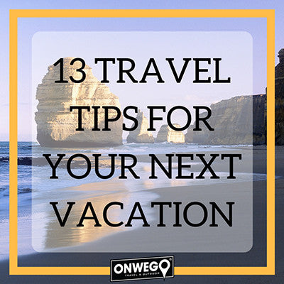 13 Travel Tips for Your Next Vacation