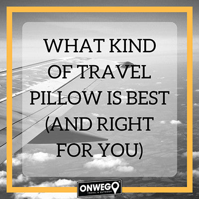 What Kind of Travel Pillow is Best (and right for YOU)