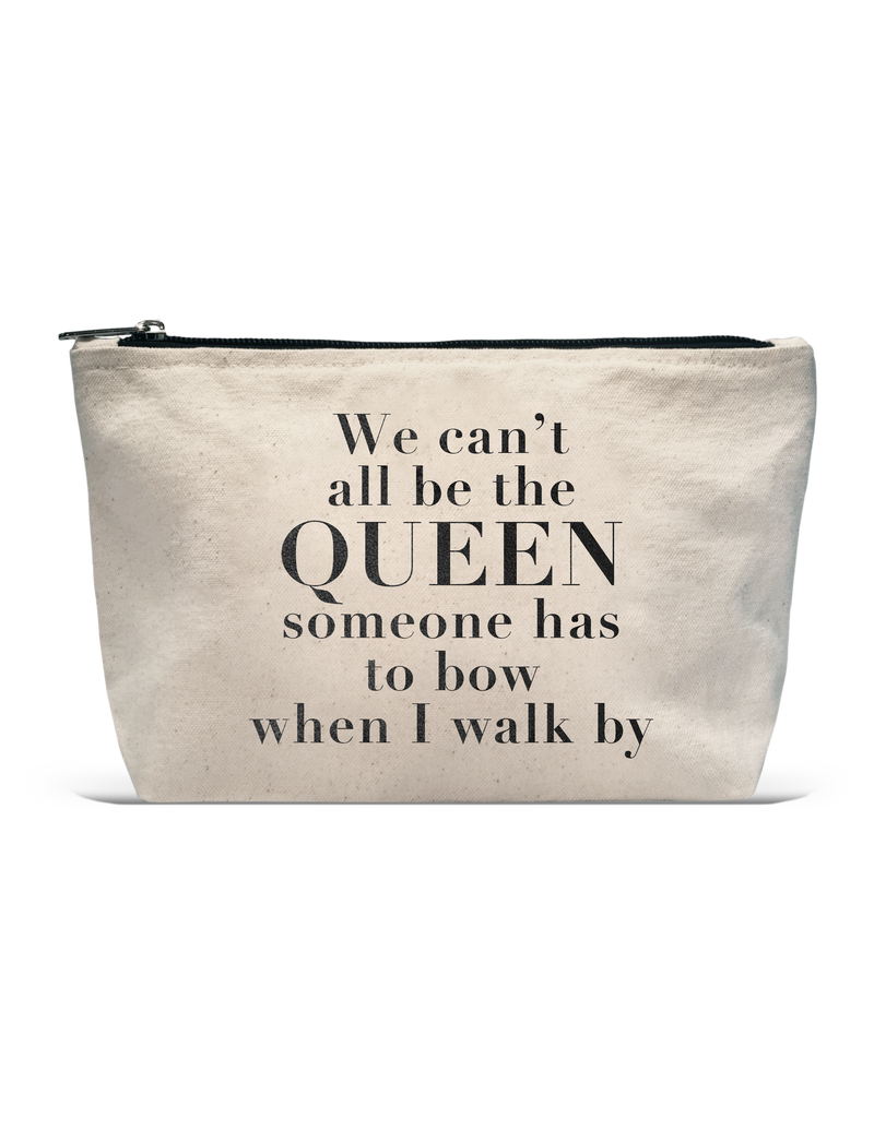 Pouch- Can't all be the Queen