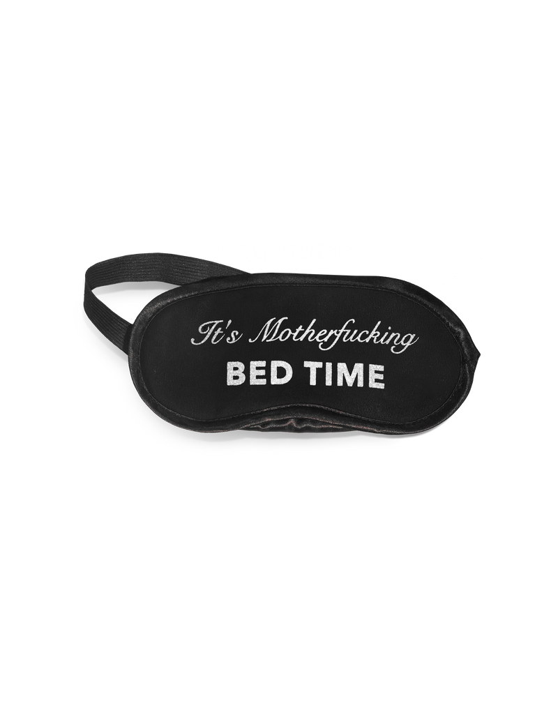 Eye Mask- It's MotherFucking Bed Time