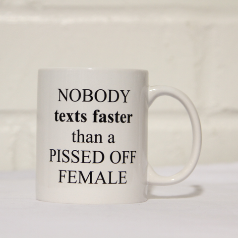 Mug- Pissed off Female