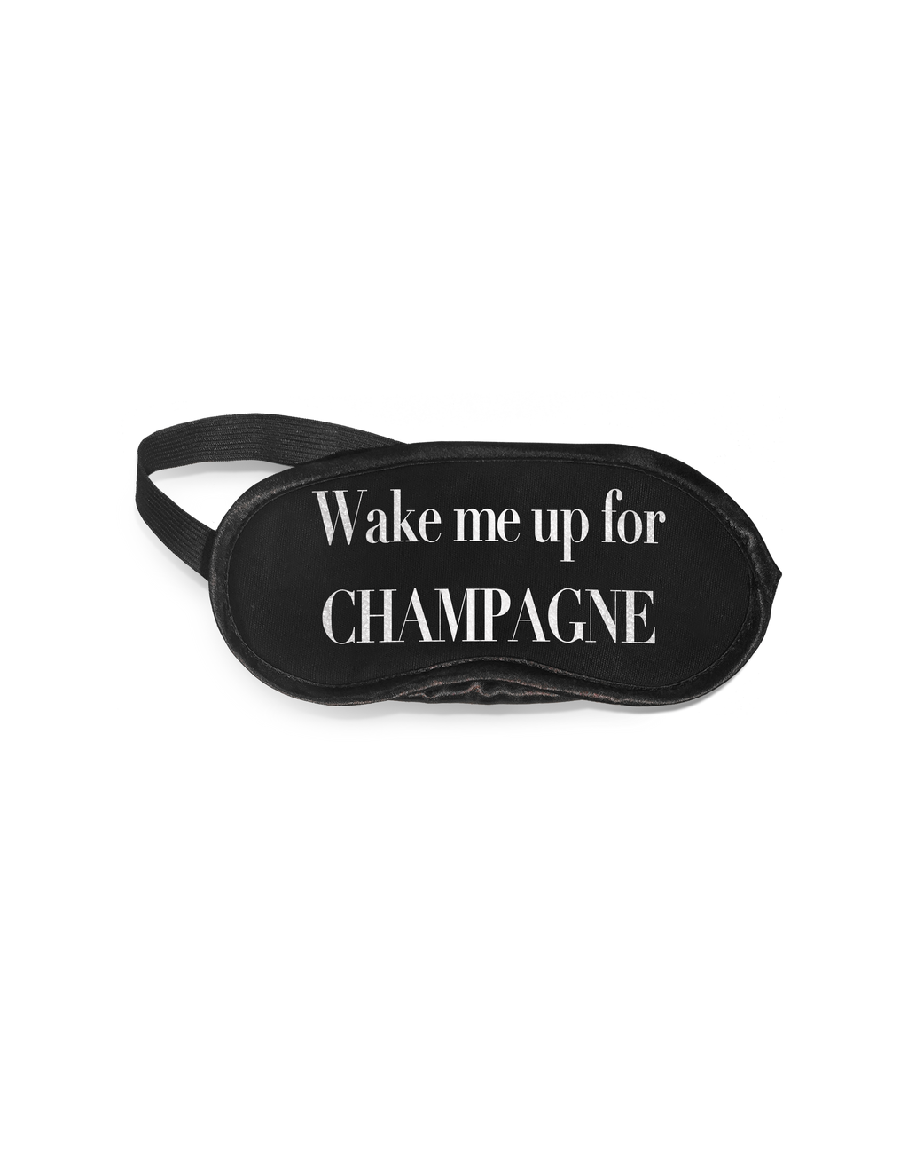 Eye Mask- Wake Me Up For Champagne