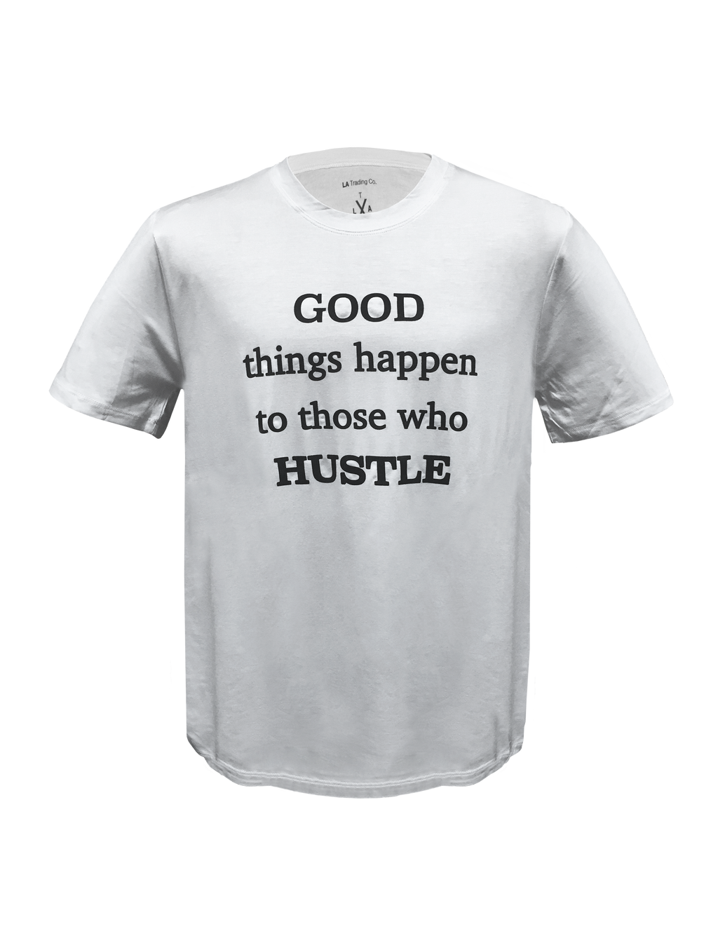 Men's tee- Good things hustle