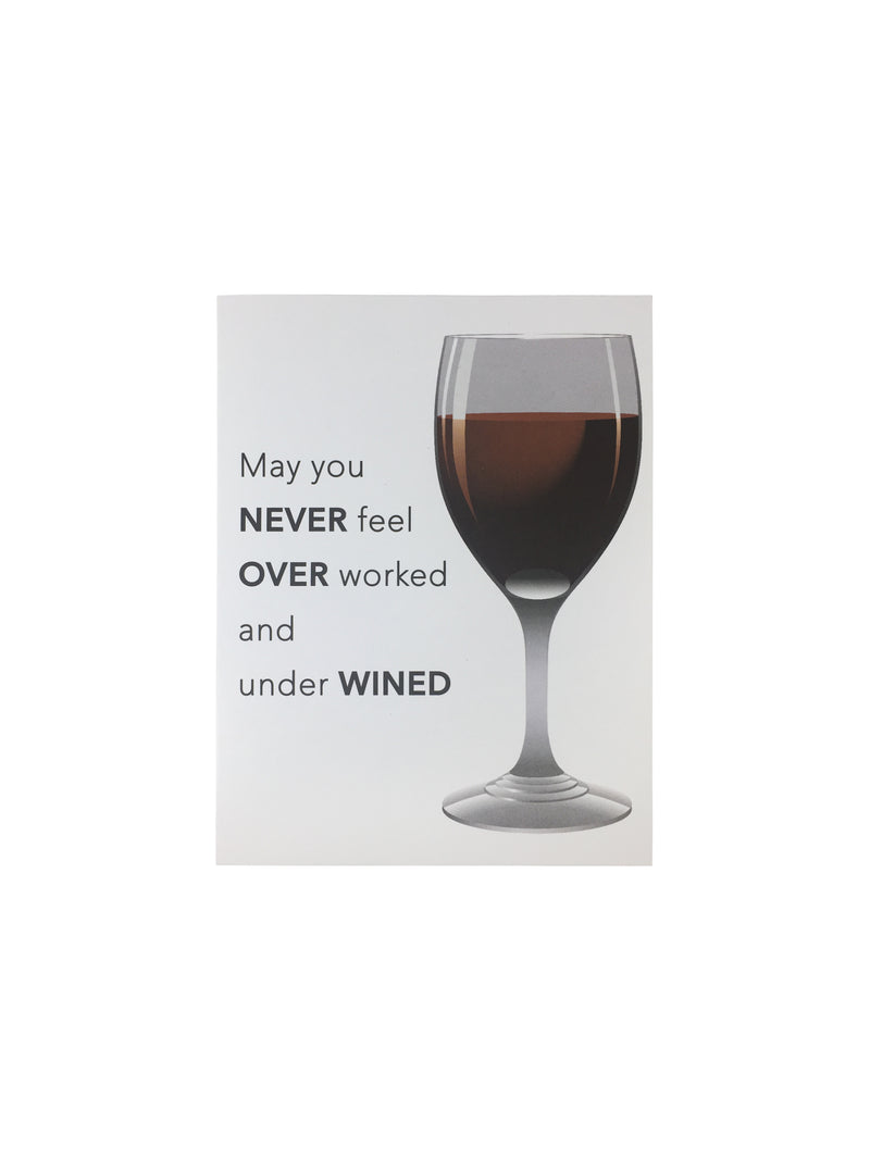 CARD - Never Over Worked and Under Wined