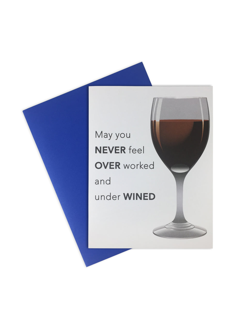 Card-  Over Worked, Under Wined