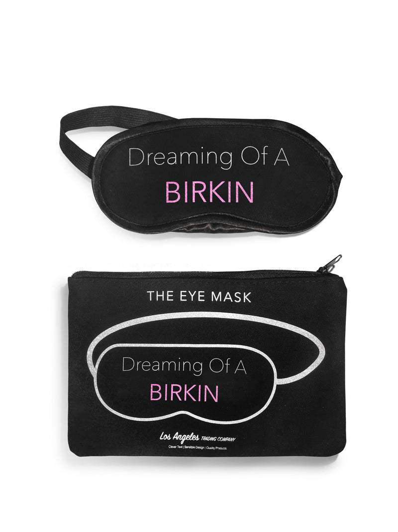 Eye Mask- Dreaming Of A Birkin
