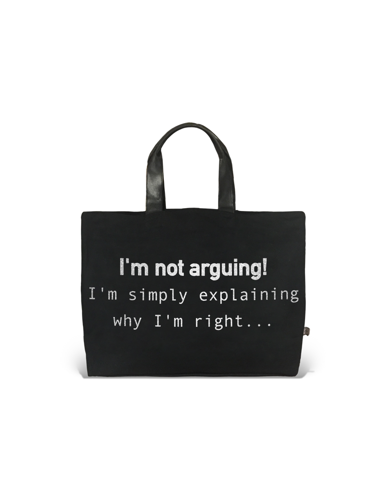 Tote-  The perfect tote Not Arguing