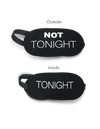 Eye Mask- Tonight Not Tonight