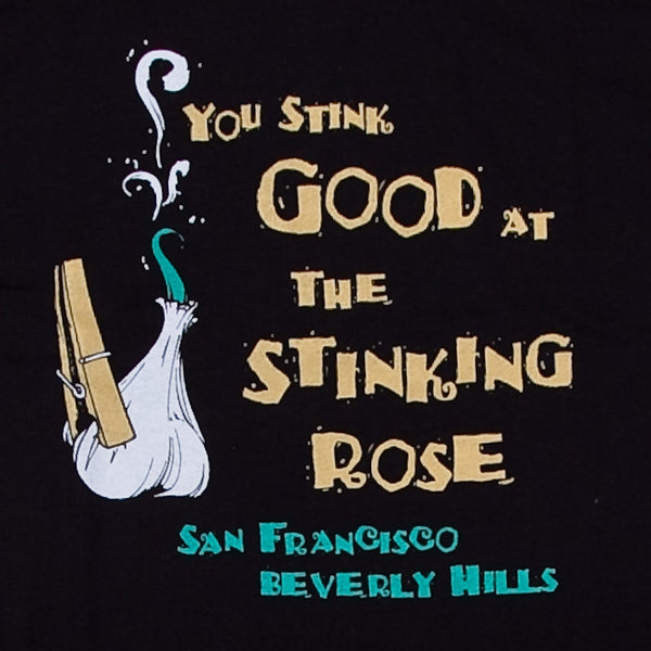 The Stinking Rose You Stink Good T-Shirt