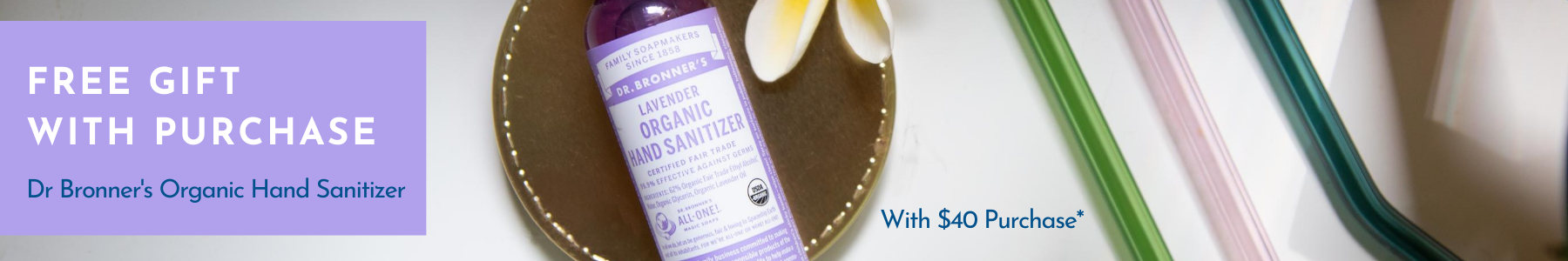 Free Dr Bronner's Hand Sanitizer with $40 Purchase
