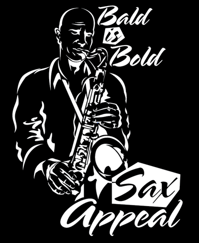 SAX APPEAL...Bald is Bold on black 100% cotton ss t-shirt
