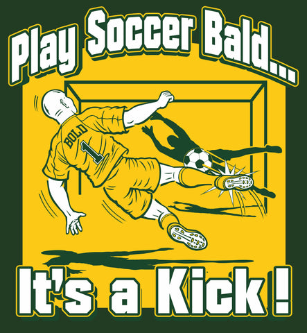 PLAY SOCCER BALD on forest green 100% cotton ss t-shirt