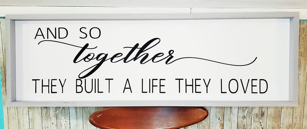 And So Together They Built A Life They Loved Farm House Hanging Sign It S A Pallet Thing