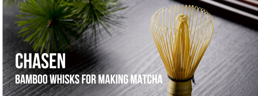 Chasen - Bamboo whisks for making matcha