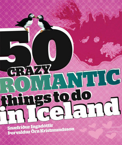 Icelandic Products 50 Crazy Romantic Things to Do in Iceland Book - NordicStore