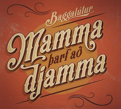 Icelandic sweaters and products - Baggalútur - Mamma þarf að djamma (CD) CD - NordicStore