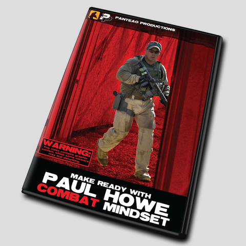 Make Ready with Paul Howe: Combat Mindset