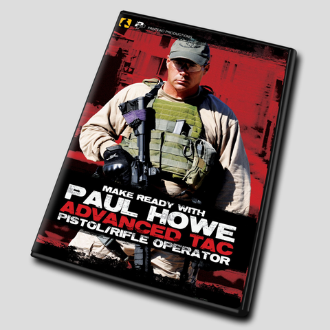 Make Ready with Paul Howe: Advanced Tac Pistol/Rifle Operator