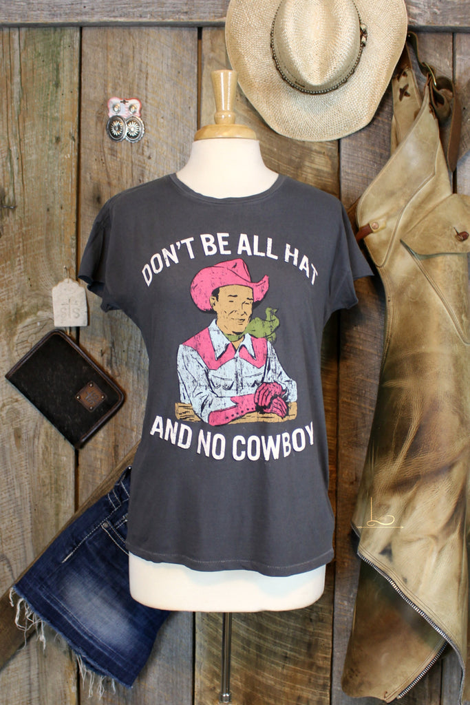 Don't Be All Hat And No Cowboy ~ Graphic Tee - L Trading