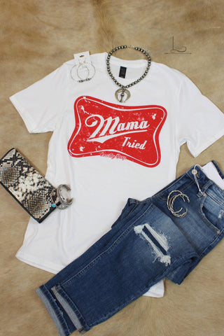 Mama Tried ~Graphic Tee