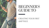 A Beginner's Guide to Creating Your First AMP Page