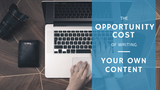 Should You Buy Articles for your Blog? The Opportunity Cost of Writing Your Own Content