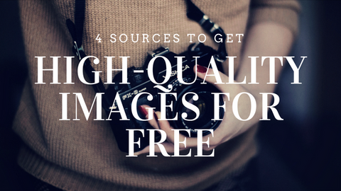 4 Sources to Get You High Quality Images for Free