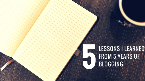 5 Lessons I learned from 5 years of blogging