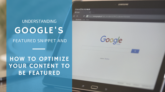 Understanding Google' Featured Snippet and How to Optimize Your Content