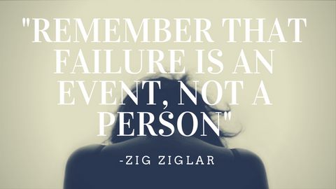 Remember that failure is an event, not a person - a quote from Zig Ziglar