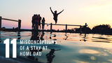 11 Misconceptions of a Stay at Home Dad [723 Words] - article > 700 - Article Blizzard