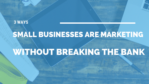 3 Ways Small Businesses Are Marketing Without Breaking the Bank [526 Words] - article > 500 - Article Blizzard
