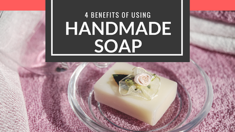 4 Benefits of Using Handmade Soap [598 Words] - article > 500 - Article Blizzard