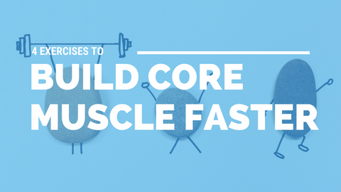 4 Exercises to Build Core Muscle Faster [617 Words] - article > 600 - Article Blizzard