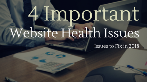 4 Important Website Health Issues to Fix in 2018 [539 Words]