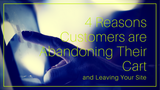 4 Reasons Customers are Abandoning Their Cart and Leaving Your Site [635 Words] - article > 600 - Article Blizzard