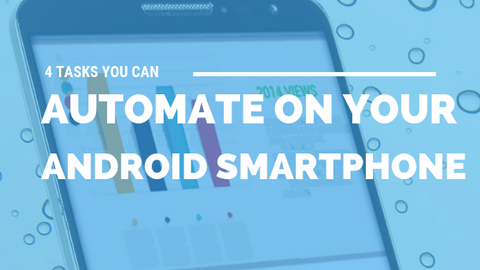 4 Tasks You Can Automate on Your Android Smartphone [522 Words] - article > 500 - Article Blizzard