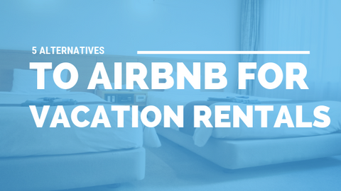 5 Alternatives to Airbnb For Vacation Rentals [525 Words]