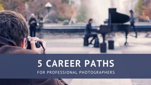 5 Career Paths for Professional Photographers [506 Words]