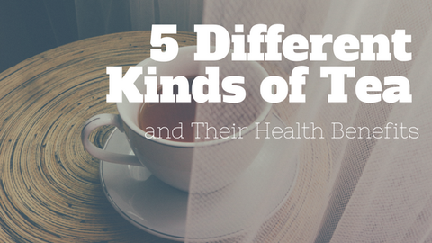 5 Different Kinds of Tea and Their Health Benefits [503 Words] - article > 500 - Article Blizzard