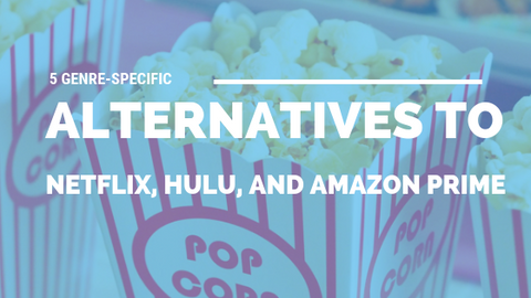 5 Genre-Specific Alternatives to Netflix, Hulu, And Amazon Prime [518 Words] - article > 500 - Article Blizzard