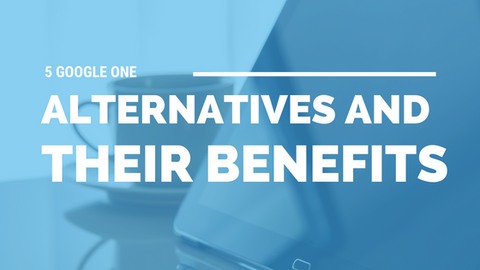 5 Google One Alternatives and their Benefits [524 Words] - article > 500 - Article Blizzard
