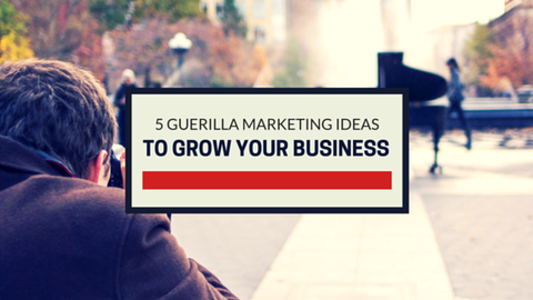 5 Guerrilla Marketing Ideas to Grow Your Business [1132 Words] - article > 1000 - Article Blizzard