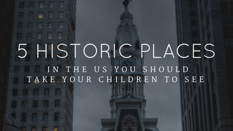 5 Historic Places in The United States You Should Take Your Children to See [523 Words] - article > 500 - Article Blizzard