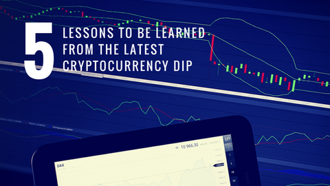5 Lessons to Be Learned from The Latest Cryptocurrency Dip [523 Words]
